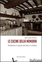 CUCINE DELLA MEMORIA. TRADIZIONE E CULTURA DEL CIBO IN UMBRIA (LE) - FREZZA FEDERICI IGEA