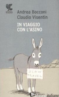 VIAGGIO CON L'ASINO - BOCCONI ANDREA; VISENTIN CLAUDIO