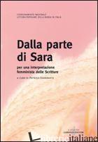 DALLA PARTE DI SARA. PER UNA INTERPRETAZIONE FEMMINISTA DELLA SCRITTURE - FARRONATO P. (CUR.)