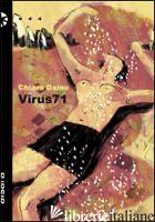 VIRUS 71 - DAINO CHIARA