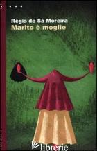 MARITO E' MOGLIE - SA' MOREIRA REGIS DE