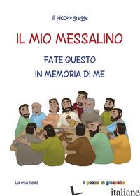 MIO MESSALINO. FATE QUESTO IN MEMORIA DI ME (IL) - PIACENTINI SARA