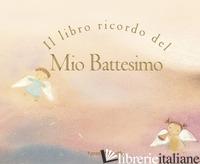 LIBRO RICORDO DEL MIO BATTESIMO (IL) - PIPER SOPHIE