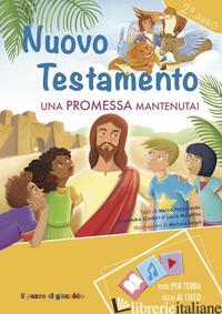NUOVO TESTAMENTO. PROMESSA MANTENUTA! 2° ANNO - PAPPALARDO MARCO; SCUDERI ALESSANDRA; MURABITO LUCIA