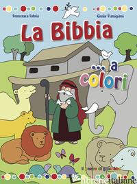 BIBBIA... A COLORI (LA) - FABRIS FRANCESCA