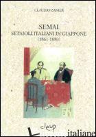 SEMAI. SETAIOLI ITALIANI IN GIAPPONE (1861-1880) - ZANIER CLAUDIO