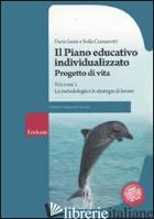 PIANO EDUCATIVO INDIVIDUALIZZATO. PROGETTO DI VITA (IL). VOL. 1: LA METODOLOGIA  - IANES DARIO; CRAMEROTTI SOFIA