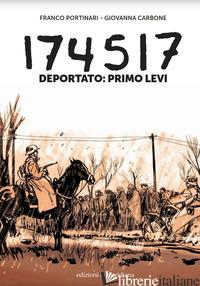 174517. DEPORTATO: PRIMO LEVI - CARBONE GIOVANNA; PORTINARI FRANCO