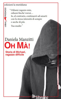 OH MA'! STORIA DI MICHAEL, RAGAZZO DIFFICILE - MANZITTI DANIELA