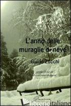 ANNO DELLE MURAGLIE DI NEVE (L') - ZUCCHI GUIDO