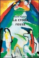CRODA ROSSA (LA) - AGNOLI MARIO