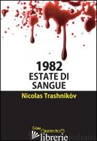 1982. ESTATE DI SANGUE - TRASHNIKOV NICOLAS