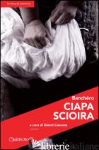 CIAPA SCIOIRA - CASCONE G. (CUR.)