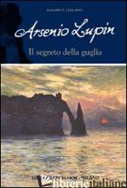 ARSENIO LUPIN E IL SEGRETO DELLA GUGLIA. ARSENIO LUPIN - LEBLANC MAURICE