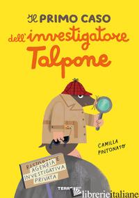 PRIMO CASO DELL'INVESTIGATORE TALPONE (IL) - PINTONATO CAMILLA