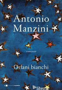 ORFANI BIANCHI - MANZINI ANTONIO