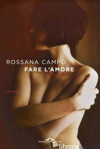 FARE L'AMORE - CAMPO ROSSANA