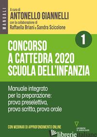 CONCORSO A CATTEDRA 2020. SCUOLA DELL'INFANZIA. CON ESPANSIONE ONLINE. VOL. 1: M - GIANNELLI A. (CUR.); BRIANI R. (CUR.); SCICOLONE S. (CUR.)