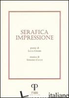 SERAFICA IMPRESSIONE - CESARI LUCA; CUCCI STEFANO