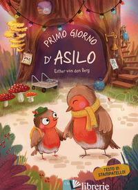 PRIMO GIORNO D'ASILO! EDIZ. A COLORI - VAN DEN BERG ESTHER