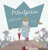 PRINCIPESSA CERCASI. EDIZ. A COLORI - DELANGE ELLEN