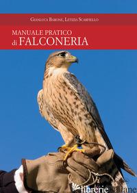 MANUALE PRATICO DI FALCONERIA - BARONE GIANLUCA; SCARFIELLO LETIZIA