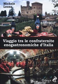 VIAGGIO TRA LE CONFRATERNITE ENOGASTRONOMICHE D'ITALIA - LEONE MICHELE