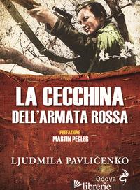 CECCHINA DELL'ARMATA ROSSA (LA) - PAVLICENKO LJUDMYLA; BEGUNOVA A. (CUR.)