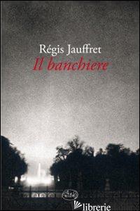 BANCHIERE (IL) - JAUFFRET REGIS
