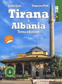 TIRANA E ALBANIA. CON CONTENUTO DIGITALE PER DOWNLOAD - GJATA BENKO; VIETTI FRANCESCO
