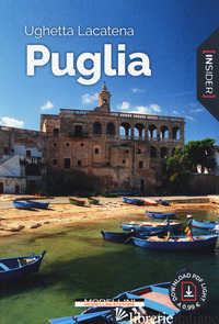 PUGLIA. CON CONTENUTO DIGITALE PER DOWNLOAD E ACCESSO ON LINE - LACATENA UGHETTA