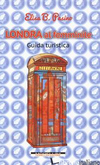 LONDRA AL FEMMINILE - PASINO ELISA B.