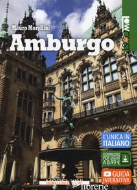 AMBURGO. CON CONTENUTO DIGITALE PER DOWNLOAD - MORELLINI MAURO