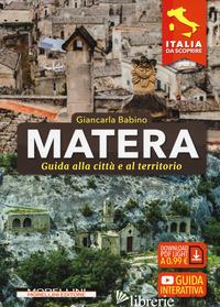 MATERA. GUIDA ALLA CITTA' E AL TERRITORIO - BABINO GIANCARLA