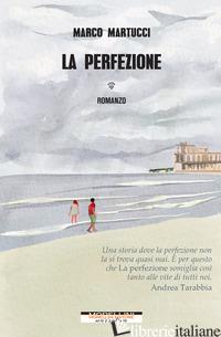 PERFEZIONE (LA) - MARTUCCI MARCO