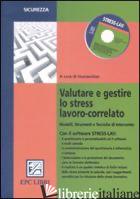 VALUTARE E GESTIRE LO STRESS LAVORO CORRELATO. MODELLI, STRUMENTI E TECNICHE DI  - HUMANITIES (CUR.)