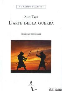 ARTE DELLA GUERRA. EDIZ. INTEGRALE (L') - SUN TZU; CONTI M. (CUR.)