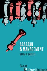 SCACCHI E MANAGEMENT - UNICHESS (CUR.)