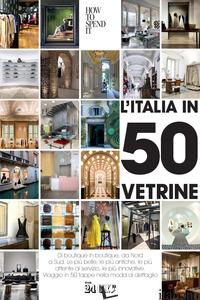 ITALIA IN 50 VETRINE. DI BOUTIQUE IN BOUTIQUE, DA NORD A SUD. LE PIU' BELLE, LE  - CORVA LISA