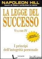 LEGGE DEL SUCCESSO. LEZIONE 4: I PRINCIPI DELL'INTEGRITA' PERSONALE (LA) - HILL NAPOLEON
