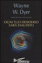 OGNI TUO DESIDERIO SARA' ESAUDITO - DYER WAYNE W.