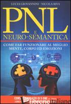 PNL E NEURO-SEMANTICA. COME FAR FUNZIONARE AL MEGLIO MENTE, CORPO ED EMOZIONI. C - GIOVANNINI LUCIA; RIVA NICOLA
