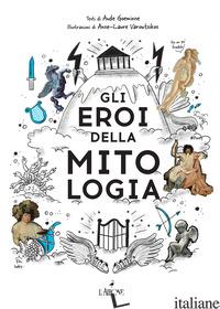 EROI DELLA MITOLOGIA (GLI) - GOEMINNE AUDE