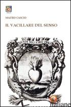 VACILLARE DEL SENSO (IL) - CASCIO MAURO