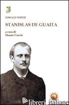 STANISLAS DE GUAITA - WIRTH OSWALD; CASCIO M. (CUR.)