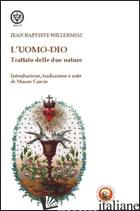 UOMO-DIO. TRATTATO DELLE DUE NATURE (L') - WILLERMOZ JEAN-BAPTISTE