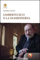 UMBERTO ECO E LA MASSONERIA - CASCIO MAURO