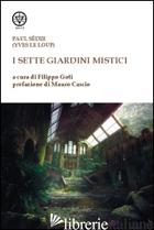 SETTE GIARDINI MISTICI (I) - SEDIR PAUL; GOTI F. (CUR.)