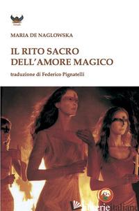 RITO DELL'AMORE MAGICO (IL) - NAGLOWSKA MARIA