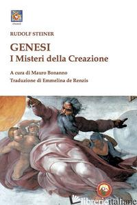 GENESI. I MISTERI DELLA CREAZIONE - STEINER RUDOLF; BONANNO M. (CUR.)